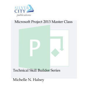 Microsoft Project 2013 Master Class