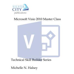 Microsoft Visio 2010 Master Class